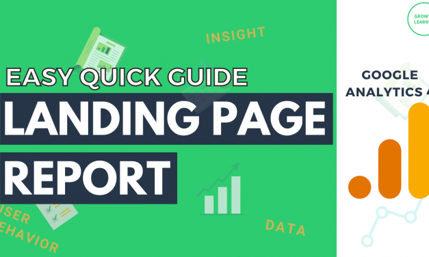 Why the Landing Page Report is Key & Where to Find it in Google Analytics 4 [VIDEO]